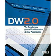 DW 2.0: The Architecture for the Next Generation of Data Warehousing (Morgan Kaufman Series in Data Management Systems) by W.H. Inmon (2008-07-09)