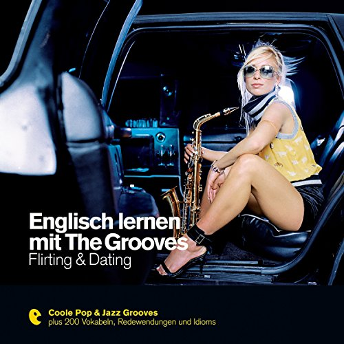 Englisch lernen mit The Grooves - Flirting & Dating (Premium Edutainment)