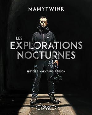 Les explorations nocturnes - Histoire, aventure, frisson