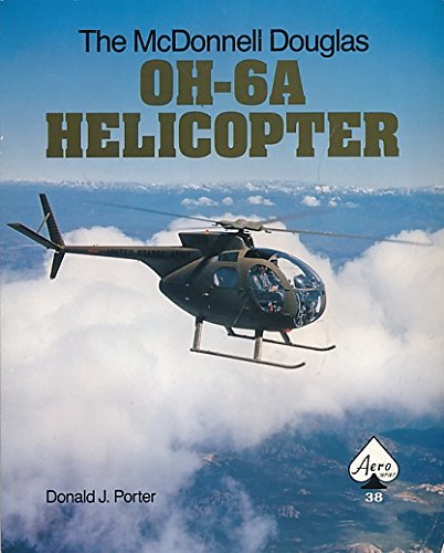 The McDonnell Douglas Oh-6A Helicopter by Donald J. Porter (January 19,1990)