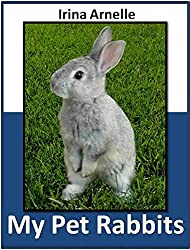My Pet Rabbits: What I Learned About Rabbits (English Edition)