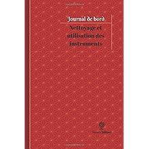 Nettoyage et utilisation des instruments Journal de bord: Registre, 100  pages, 15,24 x 22,86 cm (Journal/Carnet de bord)