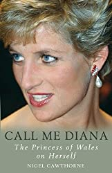 Call Me Diana: The Princess of Wales on Herself