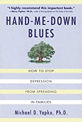 Hand-Me-Down Blues: How To Stop Depression From Spreading In Families by Michael D. Yapko (2000-07-14)