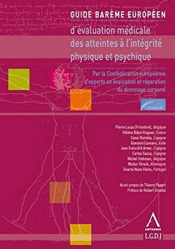 Guide barème européen d'évaluation médicale des atteintes à l'intégrité physique et psychique par Pierre Lucas, Collectif