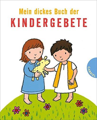 Mein dickes Buch der Kindergebete