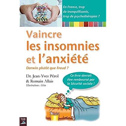 Vaincre les insomnies et l'anxiété: Une thérapie originale et efficace (Vivre mieux)