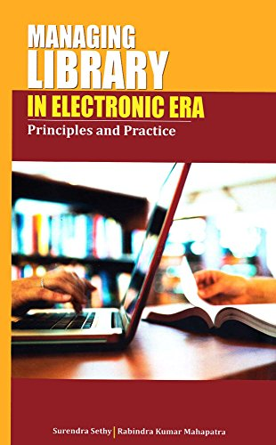 Managing Library in the Electronic Era: Principles and Practice