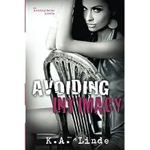 Avoiding Intimacy (Avoiding Series) by K.A. Linde (2013-02-26)
