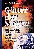 Götter der Sterne: Bibel, Mythen und kosmische Besucher - Lars A. Fischinger