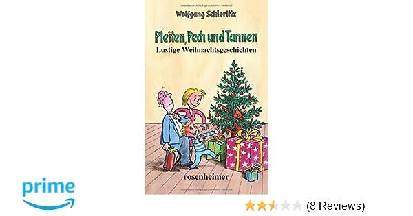 Lustige Weihnachtsgeschichten Weihnachtsfeier.Pleiten Pech Und Tannen Lustige Weihnachtsgeschichten Amazon De