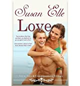 Elle, Susan [ Love, Lies & Consequences Trilogy: Book One: Love: Book One: Love ] [ LOVE, LIES & CONSEQUENCES TRILOGY: BOOK ONE: LOVE: BOOK ONE: LOVE ] Jul - 2013 { Paperback }