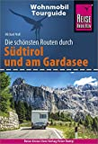 Reise Know-How Wohnmobil-Tourguide Südtirol und Gardasee: Die schönsten Routen