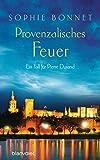 Die Pierre Durand Bände: Provenzalisches Feuer: Ein Fall für Pierre Durand