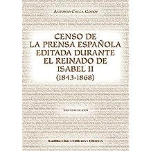 Censo de la prensa española editada durante el reinado de Isabel II (1843-1868