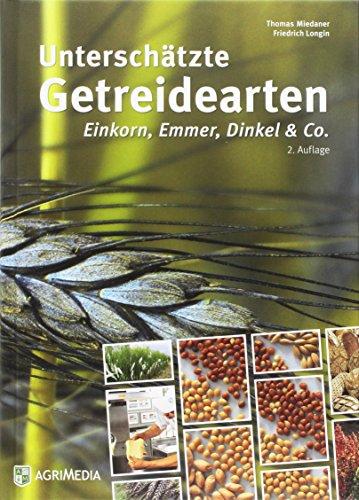 Unterschätzte Getreidearten: Einkorn, Emmer, Dinkel & Co.