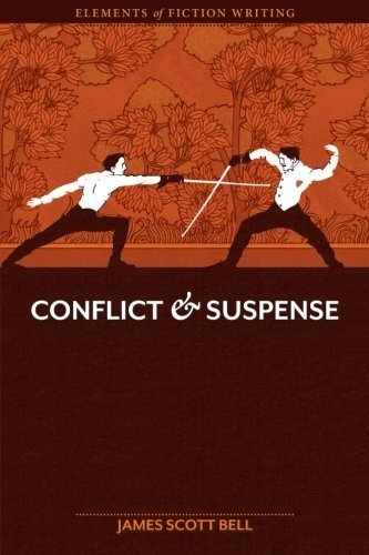 Elements of Fiction Writing - Conflict and Suspense by Scott Bell, James (2012) Paperback