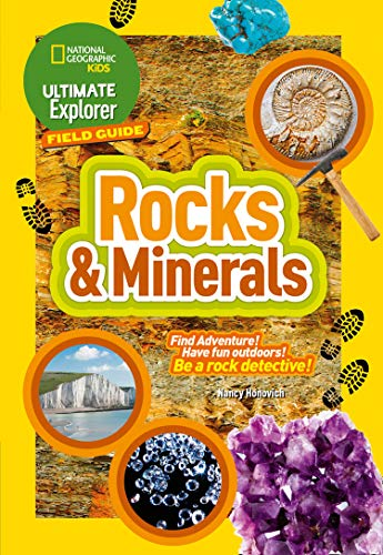 Ultimate Explorer Rocks and Minerals: Find Adventure! Have Fun Outdoors! be a Rock Detective! National Geographic Earth Explorer