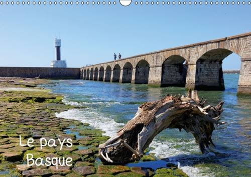 Le Pays Basque : Quelques images de la côte basque et de l'intérieur. Calendrier mural A3 horizontal 2016
