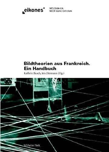 Bildtheorien aus Frankreich. Ein Handbuch (eikones) -