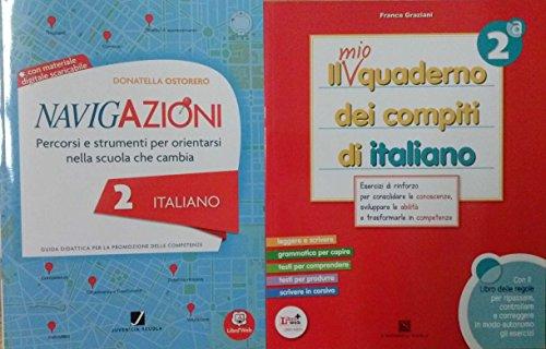 NAVIGAZIONI 2 Italiano, guida didattica + IL MIO QUADERNO DEI COMPITI DI Italiano 2 - Per la Scuola primaria