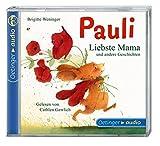 Pauli – Liebste Mama und andere Geschichten (CD): Ungekürzte Lesungen mit Musik und vielen Geräuschen, ca, 40 min.