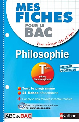 Mes fiches ABC du BAC Philosophie Term Séries technologiques par Katy Grissault