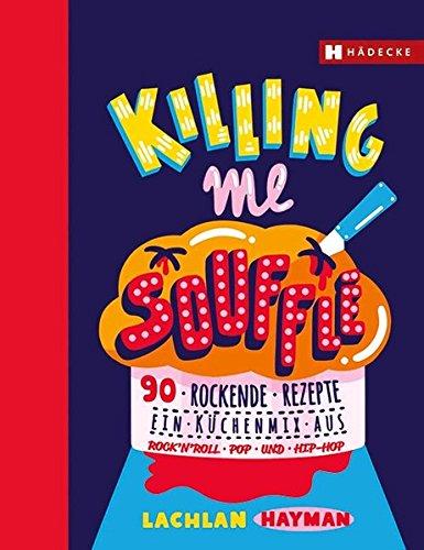 90 rockende Rezepte - ein Küchenmix aus Rock'n Roll, Pop und Hip Hop ()