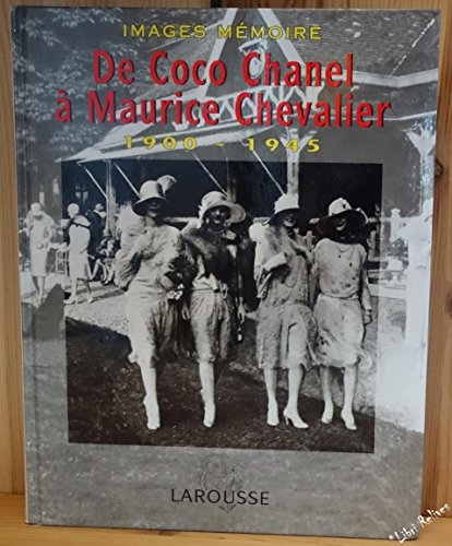 De Coco Chanel à Maurice Chevalier : Images mémoire, 1900-1945 par Collectif