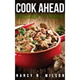 Cook Ahead: Freezer to Table (English Edition)