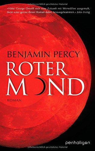 Buchseite und Rezensionen zu 'Roter Mond: Roman' von Benjamin Percy