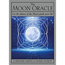 The Moon Oracle 2018: Let the phases of the Moon guide your life
