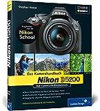 Nikon D5200. Das Kamerahandbuch: Ihre Kamera im Praxiseinsatz (Galileo Design)