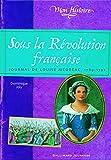 Sous la Révolution française: Journal de Louise Médréac, 1789-1791...