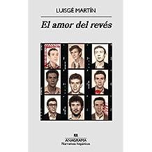 El amor del revés (Narrativas Hispanicas)