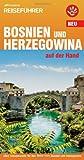 Bosnien und Herzegowina auf der Hand: Alles Wissenswerte für Ihre Reise nach Bosnien und Herzegowina - Jörg Heeskens