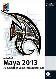 Autodesk Maya 2013: 3D-Animation vom Concept zum Final (mitp Grafik)