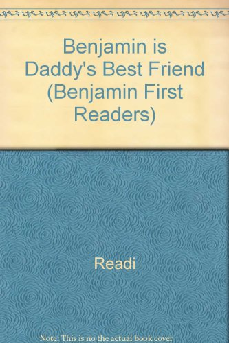 Benjamin is Daddy's best friend
