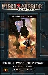 Mechwarrior: Dark Age #29: The Last Charge (A Battletech Novel)