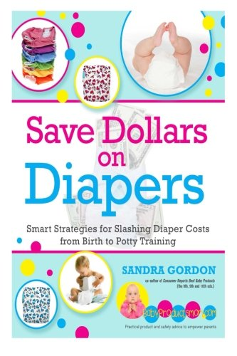 Price comparison product image Save Dollars on Diapers: Smart Strategies for Slashing Diaper Costs from Birth to Potty Training: Volume 1 (Save a Bundle)