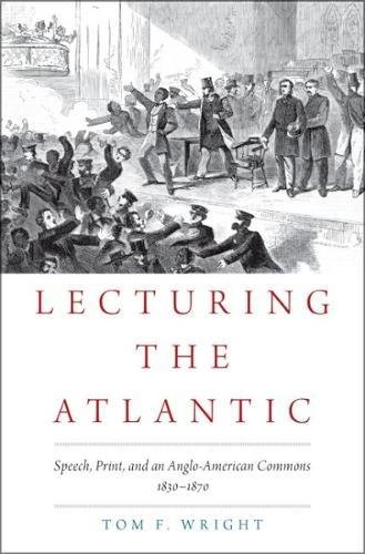 lecturing-the-atlantic-speech-print-and-an-anglo-american-commons-1830-1870