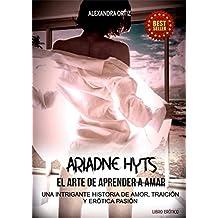 ARIADNE HYTS: El arte de aprender a amar: Una intrigante historia de amor, traición y erótica pasión