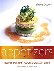 Appetizers: Recipes for First Course or Main Event