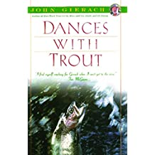 Dances With Trout (John Gierach's Fly-fishing Library) (English Edition)