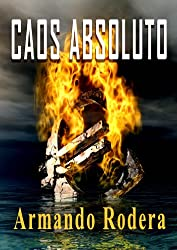 Caos absoluto (Spanish Edition)