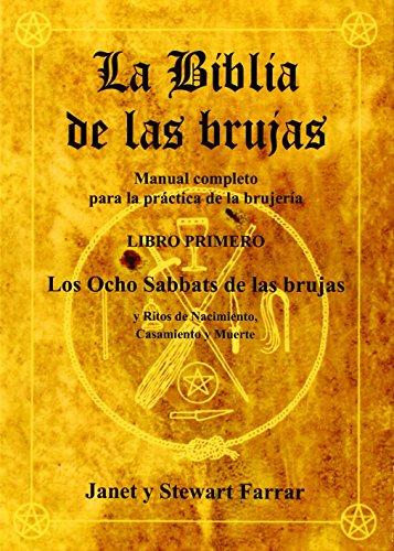 La Biblia de las Brujas, libro I: Los ocho Sabbats de las Brujas por Janet & Stewart Farrar