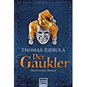 Klassiker. Historischer Roman. Bastei Lübbe Taschenbücher: Der Gaukler: Historischer Roman