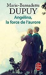 La Force de l'Aurore (Angélina, Tome 3) de Marie-Bernadette Dupuy