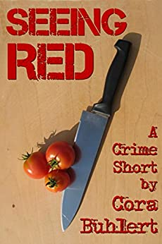 Seeing Red: Two Crime Shorts (English Edition) di [Buhlert, Cora]