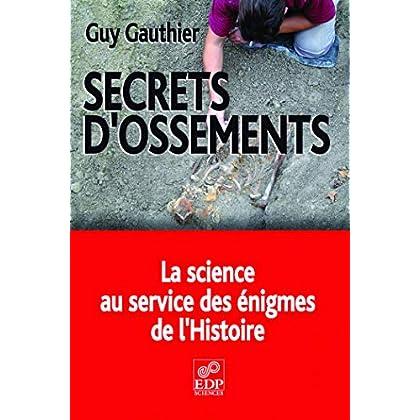 Secrets d'ossements : La science au service des énigmes de l'Histoire